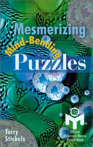 Mesmerizing Mind-Bending Puzzles: Official American Mensa Puzzle Book