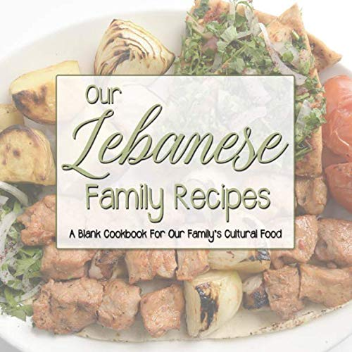 Our Lebanese Family Recipes: A Blank Cookbook For Our Family's Cultural Food by Kangalang Books