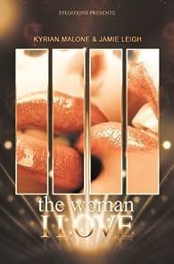 The Woman I Love - 'La Femme que j'aime' par Kyrian Malone