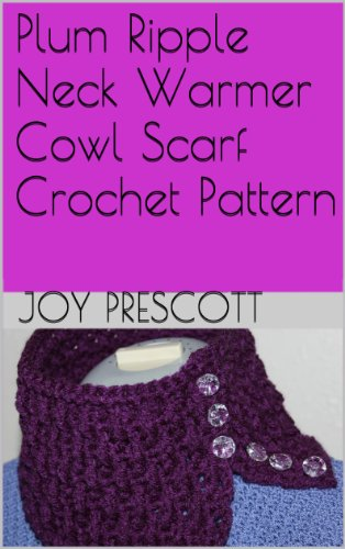 Plum Ripple Neck Warmer Cowl Scarf Crochet Pattern Kindle Edition