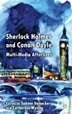 The Sherlock Holmes and Conan Doyle : Multi-Media Afterlives, , 0230300502