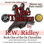The Takers: Oz Chronicles, Book 1 | R.W. Ridley