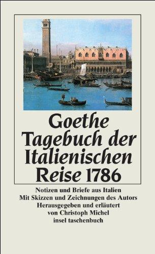 Tagebuch der Italienischen Reise 1786: Notizen und Briefe aus Italien (insel taschenbuch)