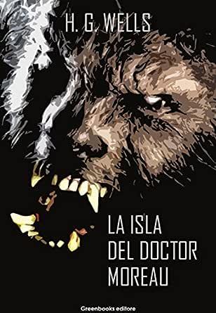 La isla del Doctor Moreau eBook: Wells, H.G: Amazon.es: Tienda Kindle
