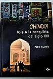 img - for Chindia: Asia a la conquista del siglo XXI book / textbook / text book