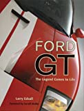 Ford GT: The Legend Comes to Life (Launch book)