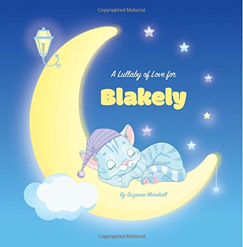 A Lullaby of Love for Blakely: Personalized Book, Bedtime Story & Sleep Book (Bedtime Stories, Sleep Stories, Gratitude Stories, Personalized Books, Personalized Baby Gifts) PDF
