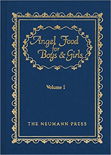 Angel Food for Boys and Girls, Volume I: Angel Food for Jack and Jill: Little Talks to Young Folks: 1