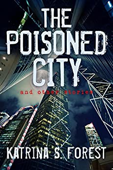 The Poisoned City and Other Stories by [Forest, Katrina S.]