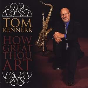 How Great Thou Art: Thomas Kennerk: Amazon.es: Música