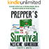Prepper's Survival Medicine Handbook: The Ultimate Prepper's Guide to Preparing Emergency First Aid and Survival Medicine for you and your Family (Practical Preppers)