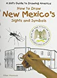 img - for New Mexico's Sights and Symbols (Kid's Guide to Drawing America) book / textbook / text book