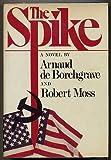 The Spike, Arnaud De Borchgrave and Robert Moss, 0517536242