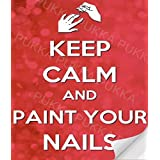 Keep Calm And Paint Your Nails - A4 Poster (A4 [210x297mm] - Print Only - (NO Frame) by Pukka Printing