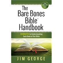The Bare Bones Bible® Handbook: 10 Minutes to Understanding Each Book of the Bible (The Bare Bones Bible® Series)