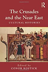 The Crusades and the Near East: Cultural Histories Paperback