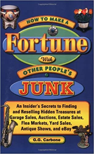 How to Make a Fortune with Other Peoples Junk