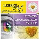 Lebensart: Power - Dynamik aus der Stille Hörbuch von Kurt Tepperwein Gesprochen von: Kurt Tepperwein