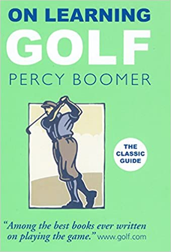 On Learning Golf by Percy Boomer (7-Apr-2009) Hardcover: Amazon com