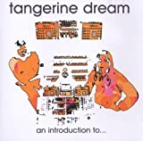 An Introduction to Tangerine Dream by TANGERINE DREAM (2004-10-26)