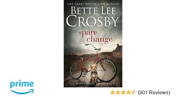 3ac3baca Spare Change: Family Saga (A Wyattsville Novel Book 1) (Series name Family  Saga): Bette Lee Crosby: 9780983887911: Amazon.com: Books