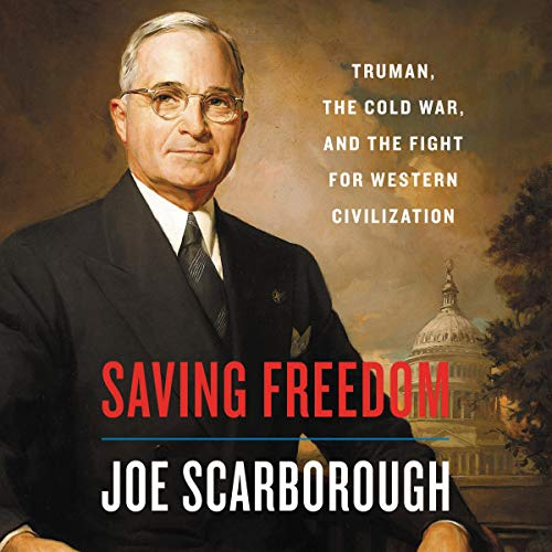 Book Cover: Saving Freedom: Truman, the Cold War, and the Fight for Western Civilization