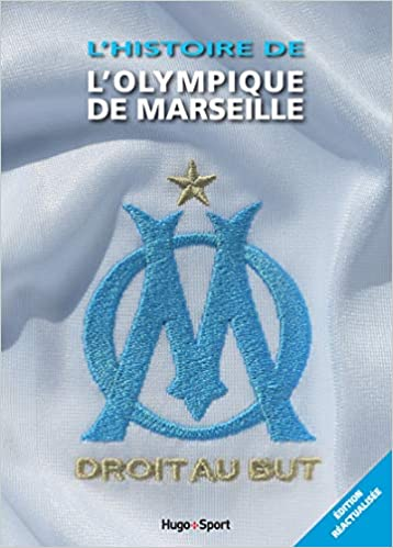 L'histoire de l'Olympique de Marseille