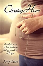 Chasing Hope: A mother's story of loss, heartbreak and the miracle of Hope.