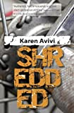 Shredded, Karen Avivi, 0991807936