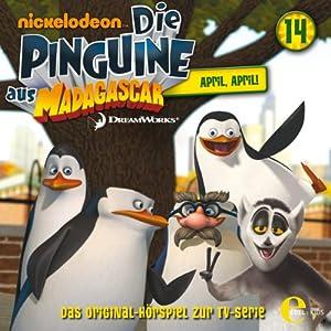 April, April! (Die Pinguine aus Madagascar 14) Hörspiel