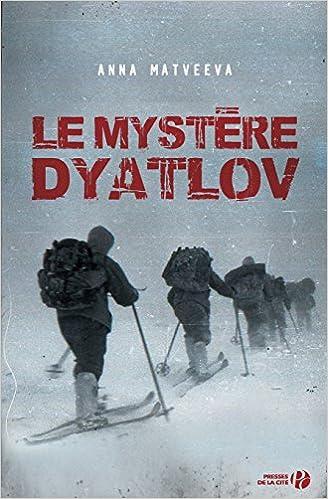 Le Mystère Dyatlov de Anna MATVEEVA