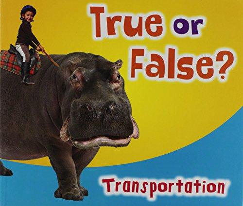 True or False? Transportation