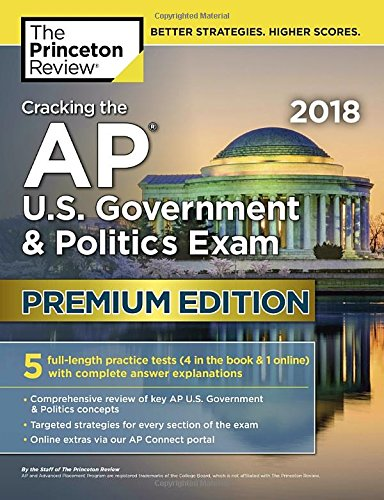 Cracking the AP U.S. Government & Politics Exam 2018, Premium Edition (College Test Preparation) cover