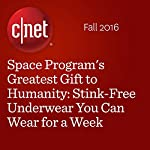 Space Program's Greatest Gift to Humanity: Stink-Free Underwear You Can Wear for a Week | David Carnoy