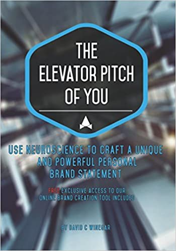 The Elevator Pitch of You: Using neuroscience to craft a unique and ...