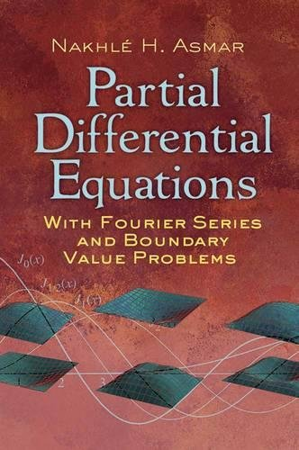 Partial Differential Equations with Fourier Series and Boundary Value Problems: Third Edition (Dover Books on Mathematics) (Lectures On Quantum Mechanics For Mathematics Students)