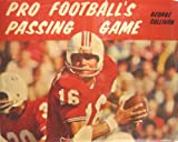 Pro Football's Passing Game, George E. Sullivan, 0396065848