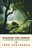 img - for Walking the Jungle: An Adventurer's Guide to the Amazon book / textbook / text book