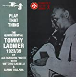 Play That Thing: The Quintessential Tommy Ladnier, 1923/1939