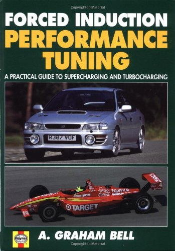 Forced Induction Performance Tuning  A Practical Guide to Supercharging and Turbocharging