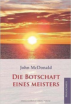 Die Botschaft eines Meisters by John McDonald (2011-09-13)