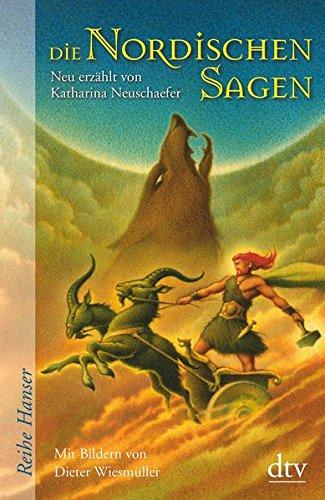 Die Nordischen Sagen: Neu erzählt von Katharina Neuschaefer (Reihe Hanser)