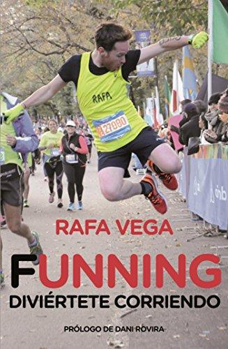 Descargar Libro Funning. Diviértete Corriendo ) Rafa Vega