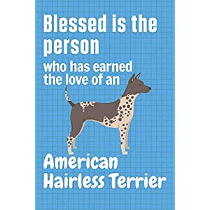 Blessed is the person who has earned the love of an American Hairless Terrier: For American Hairless Terrier Dog Fans 33