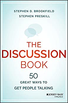 The Discussion Book: 50 Great Ways to Get People Talking by [Brookfield, Stephen D., Preskill, Stephen]