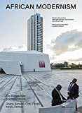 img - for African Modernism: The Architecture of Independence. Ghana, Senegal, C te d'Ivoire, Kenya, Zambia book / textbook / text book