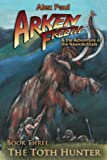 The Toth Hunter (Arken Freeth and the Adventure of the Neanderthals) (Volume 3)