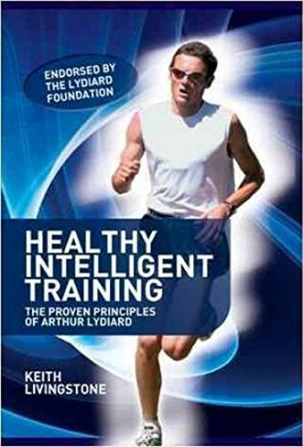 Healthy Intelligent Training: The Proven Principles of Arthur Lydiard (High School Track And Field Training Plans)