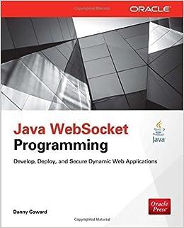 Java WebSocket Programming (Oracle Press) by Dr. Danny Coward (2013-09-18)