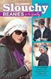 Crochet Celebrity Slouchy Beanies for the Family  (Leisure Arts #75358)